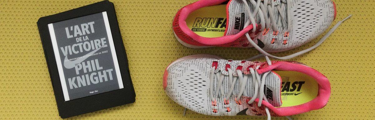 L'art de la victoire : L'autobiographie de Phil Knight le fondateur de Nike