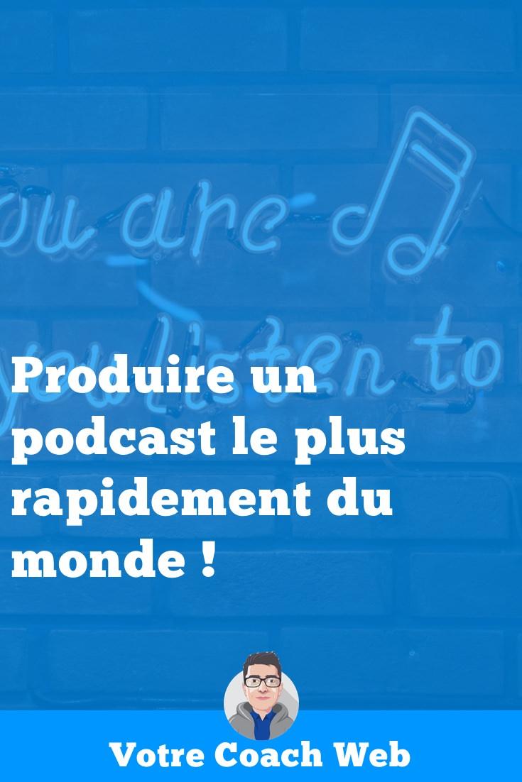 234. Produire un podcast le plus rapidement du monde !