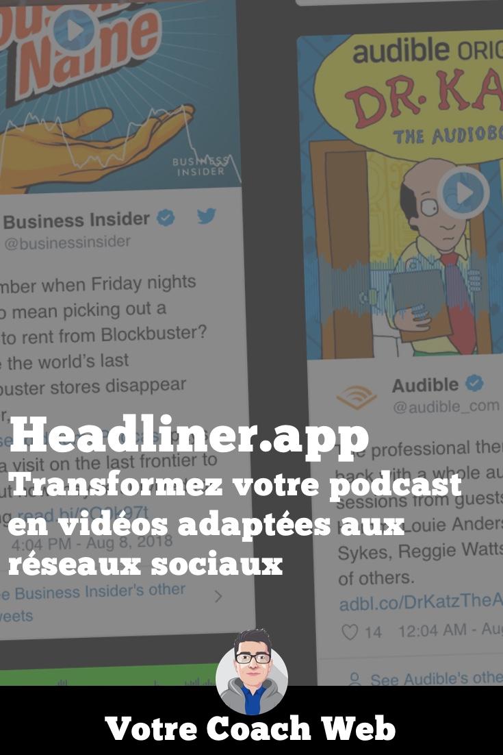 299. Headliner : Transformez votre podcast en vidéos adaptées aux réseaux sociaux