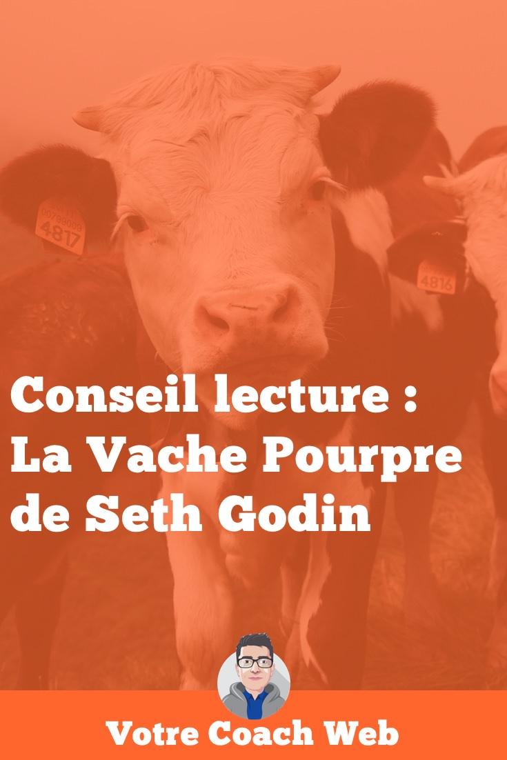 328. Conseil lecture : la Vache Pourpre de Seth Godin