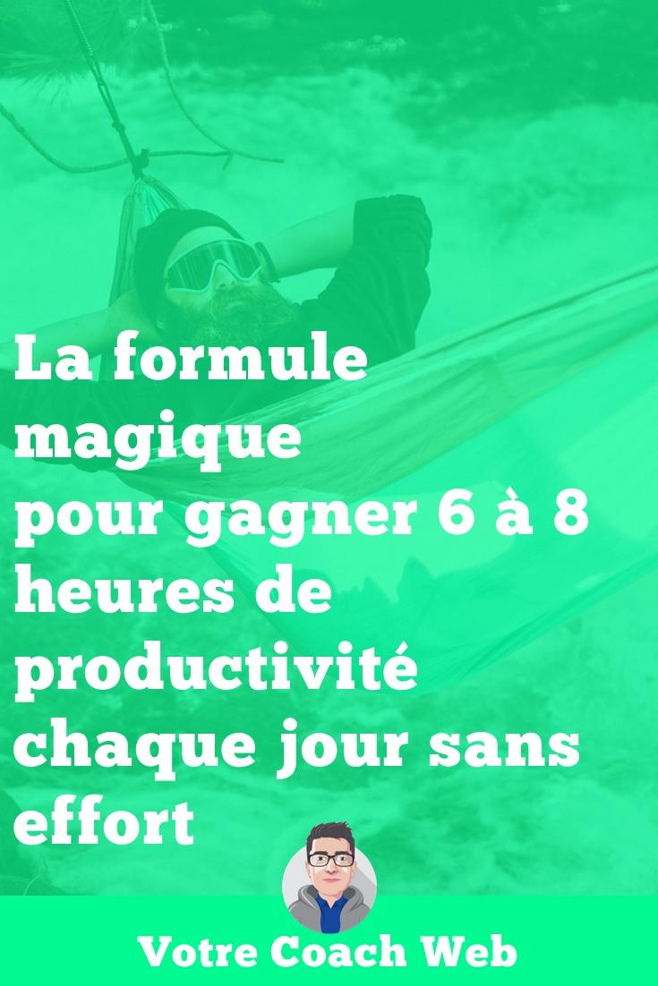 346. La formule magique pour gagner 6 à 8 heures de productivité chaque jour sans effort
