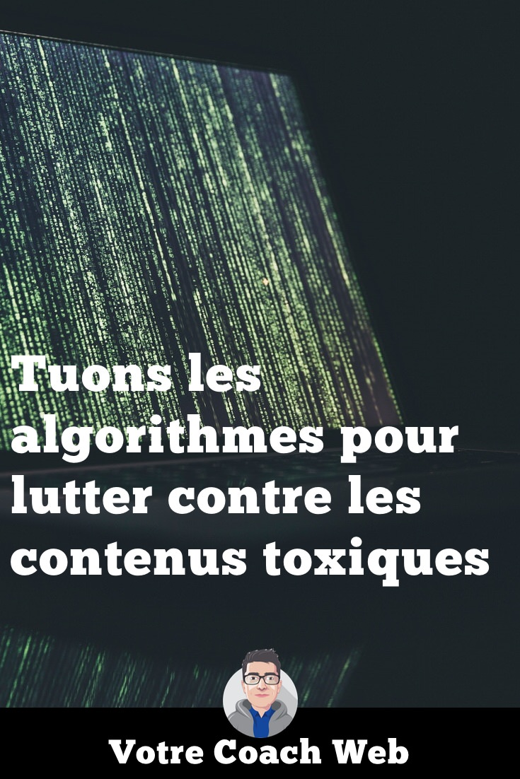 354. Tuons les algorithmes pour lutter contre les contenus toxiques