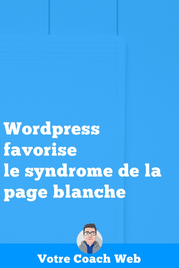 355. WordPress favorise le syndrome de la page blanche