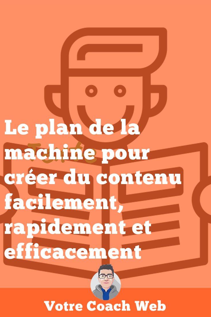 364. Le plan de la machine pour créer du contenu facilement