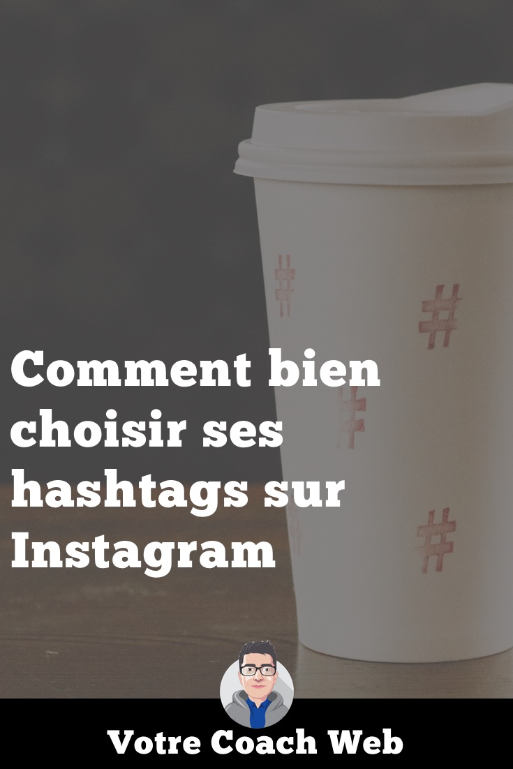 371. Comment bien choisir ses hashtags sur Instagram