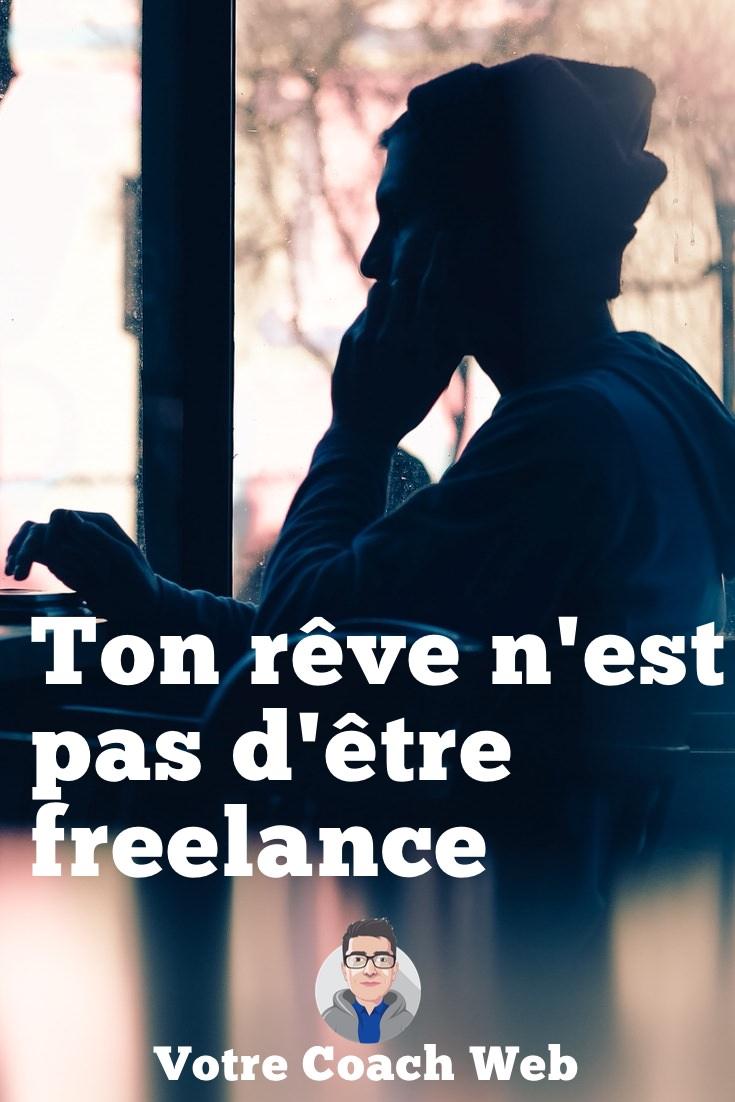 415. Ton rêve n\'est pas d\'être freelance