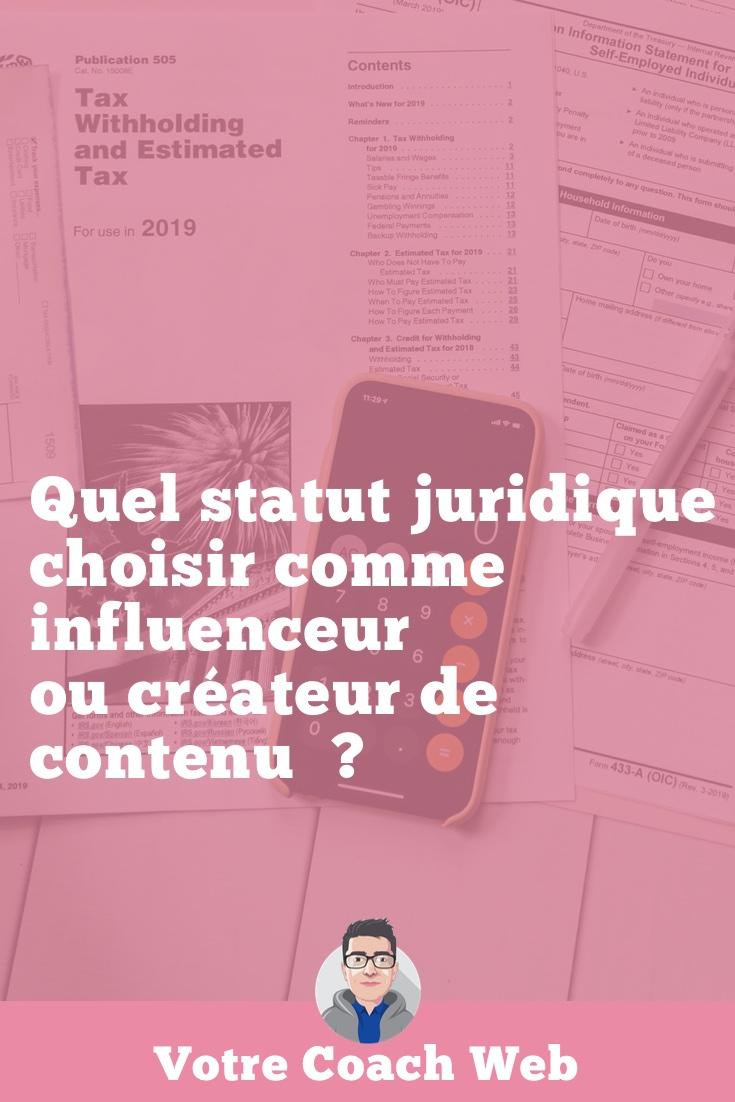 408. Quel statut juridique choisir comme influenceur ou créateur de contenu  ?