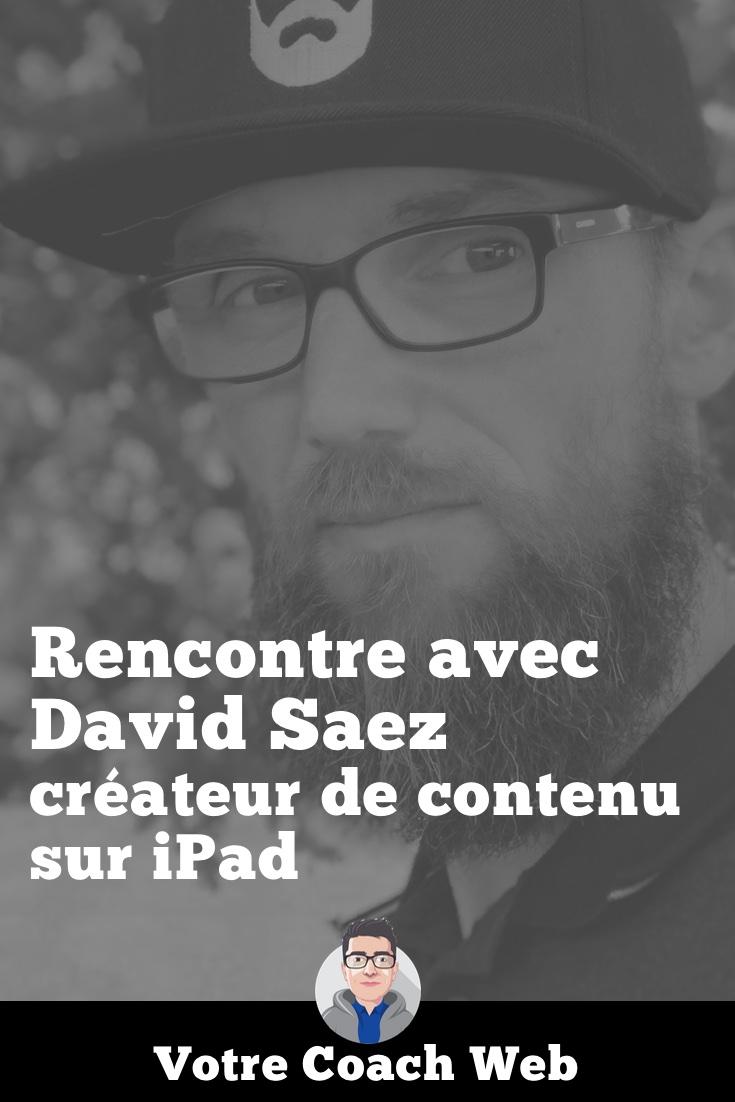 419. Rencontre avec David Saez : créateur de contenu sur iPad