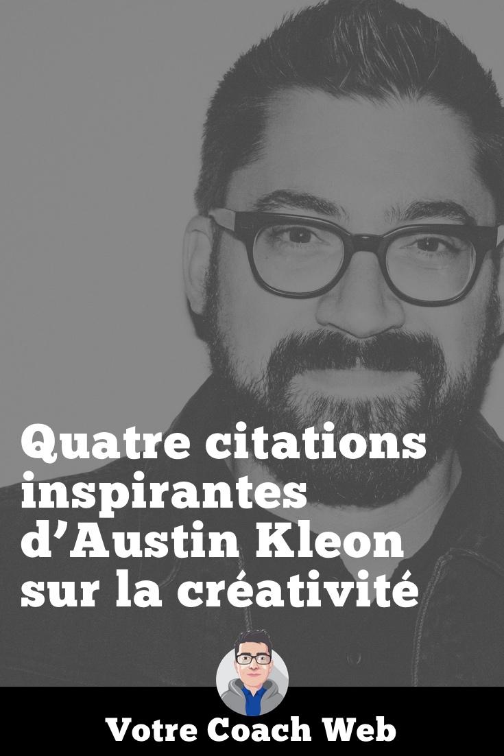 447. Quatre citations inspirantes d'Austin Kleon