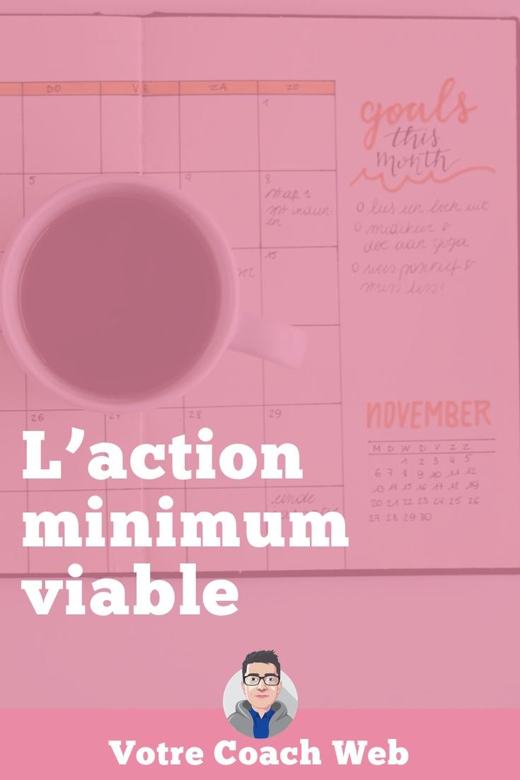 445. L'action minimum viable