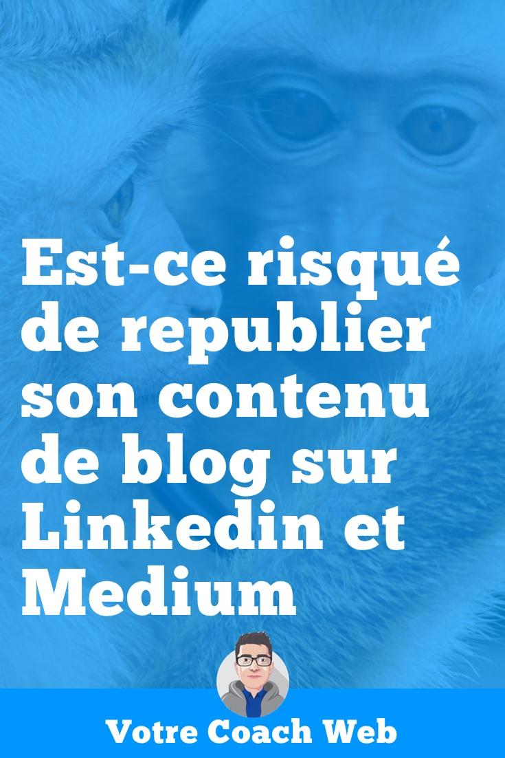 454. Est-ce risqué de republier son contenu de blog sur Linkedin et Medium #AskBertrand