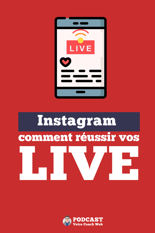 510. Mes conseils pour réussir vos live sur Instagram