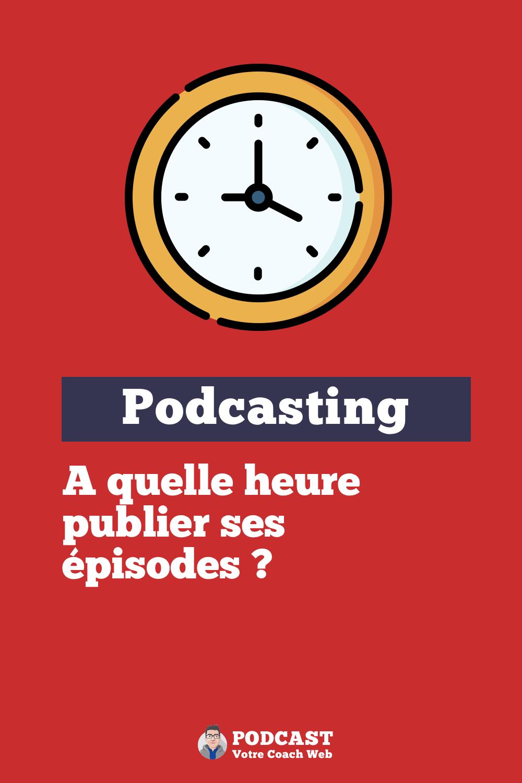 528. A quelle heure publier son podcast ? #askBertrand