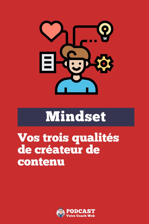 539. Vos trois qualités de créateur de contenu