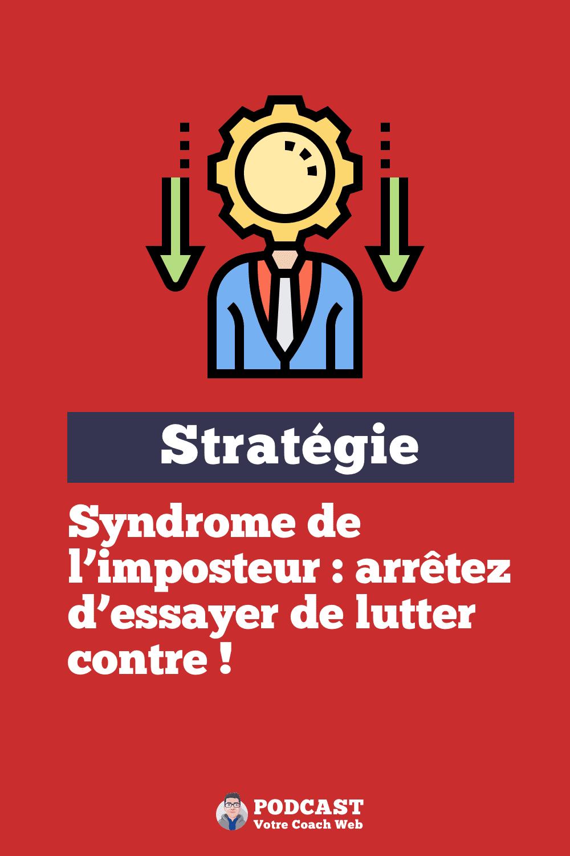542. Syndrome de l'imposteur : arrêtez d'essayer de lutter contre !