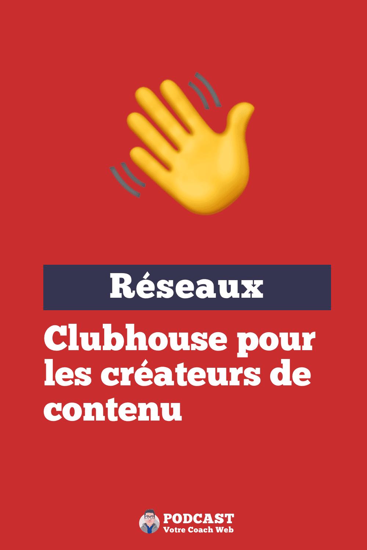 554. Comment profiter de Clubhouse pour développer sa marque personnelle en tant que créateur de contenu