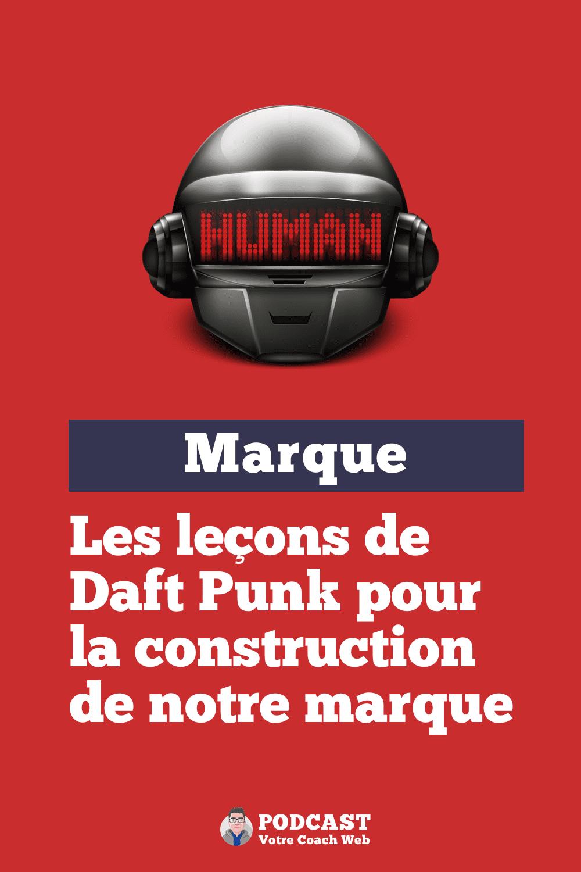 555. Que retenir de Daft Punk pour construire notre marque