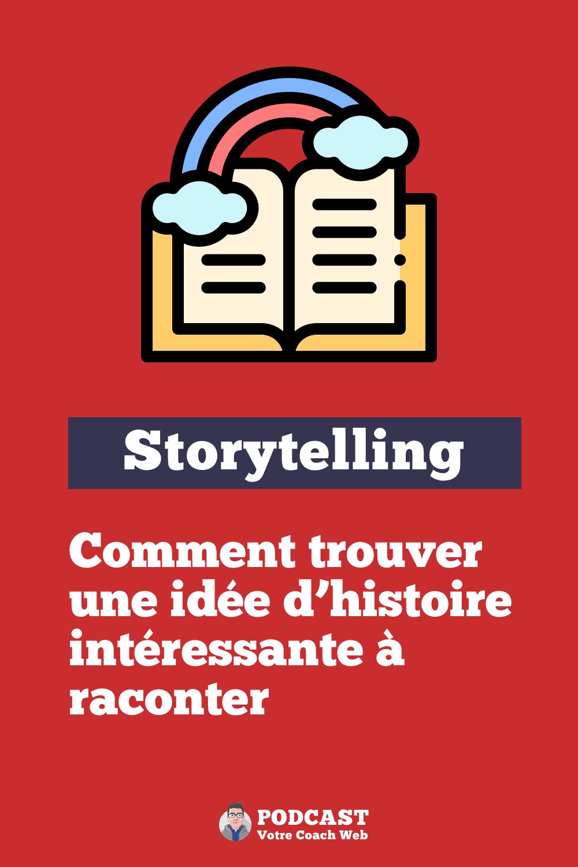 556. Comment trouver une idée d'histoire intéressante à raconter